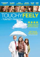 Touchy Feely - tunteet pinnassa